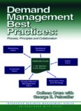 Demand Management Best Practices: Process, Principles, and Collaboration (Integrated Business Management Series) (J. Ross Publishing Integrated Business Management Series)