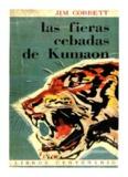 Las fieras cebadas de Kumaon – Jim Corbett