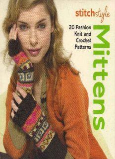 Stitch Style Mittens: 20 Fashion Knit and Crochet Patterns