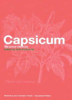 Capsicum: The genus Capsicum (Medicinal and Aromatic Plants - Industrial Profiles)