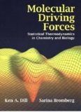 Molecular Driving Forces; Statistical Thermodynamics in Chemistry and Biology – Garland-Taylor & Francis (poor scan)