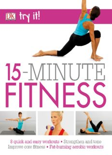 15 Minute Fitness 8 quick and easy exercises  Strengthen and tone, improve core fitness Fat burning aerobic workouts