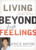 Living beyond your feelings - Joyce Meyer Ministries