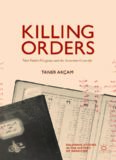 Killing Orders: Talat Pasha's Telegrams and the Armenian Genocide