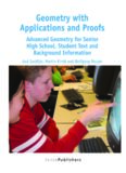 Geometry with Applications and Proofs: Advanced Geometry for Senior High School, Student Text and Background Information