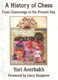 A History of Chess from Chaturanga to the Present Day by Yuri Averbakh, Foreword