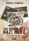 The making of a Nazi hero : the murder and Myth of Horst Wessel
