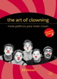 The Art of Clowning: More Paths to Your Inner Clown