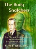 The Body Snatchers. A True Story of Body Snatching by the Reptilians. A Real Alien Conspiracy