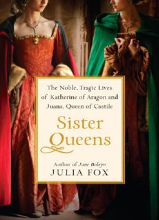 Sister queens : the noble, tragic lives of Katherine of Aragon and Juana, Queen of Castile