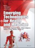Emerging technologies for health and medicine: virtual reality, augmented reality, artificial intelligence, internet of things, robotics, industry 4.0