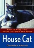 House Cat : How to Keep Your Indoor Cat Sane and Sound