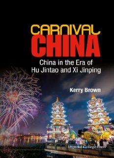 Carnival China : China in the Era of Hu Jintao and Xi Jinping