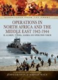 Operations in North Africa and the Middle East 1942-1944 El Alamein, Tunisia, Algeria and Operation