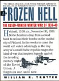 A frozen hell : the Russo-Finnish winter war of 1939-1940