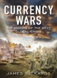 Currency Wars- The Making of the Next Global Crisis