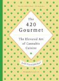 The 420 Gourmet: The Elevated Art of Cannabis Cuisine