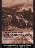 The Evolution of Operational Art, 1740-1813: From Frederick the Great to Napoleon (Cass Series