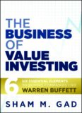 The Business of Value Investing: Six Essential Elements to Buying Companies Like Warren Buffett