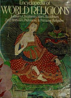 Encyclopedia of World Religions: Judaism, Christianity, Islam, Buddhism, Zen, Hinduism, Prehistoric, & Primitive Religions
