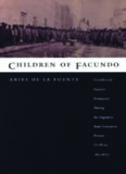 Children of Facundo: Caudillo and Gaucho Insurgency during the Argentine State-Formation Process (La Rioja, 1853-1870)