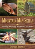 Mountain man skills : hunting, trapping, woodwork, and more
