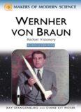 Wernher Von Braun: Rocket Visionary (Makers of Modern Science)