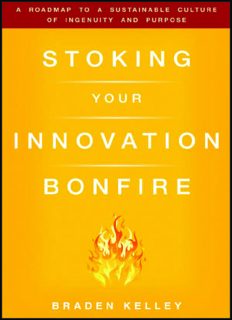 Stoking Your Innovation Bonfire: A Roadmap to a Sustainable Culture of Ingenuity and Purpose