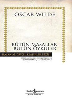 Bütün Masallar, Bütün Öyküler - Oscar Wilde