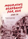 Mourning headband for Hue : an account of the battle for Hue, Vietnam 1968