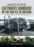 Luftwaffe bombers in the Battle of Britain : rare photographers from wartime archives