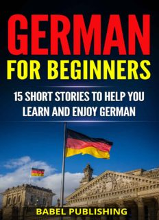 German for Beginners: 15 Short Stories to Help You Learn and Enjoy German (with Quizzes and Reading Comprehension Exercises)