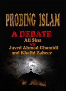 PROBING ISLAM A Debate Between Javed Ahmad Ghamidi and Khalid Zaheer vs. Ali Sina