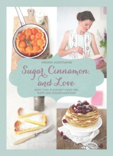 Sugar, cinnamon, and love : more than 70 elegant cakes, pies, tarts, and cookies made easy