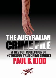 """The Australian Crime File. A """"Best Of"""" Collection of Notorious True Crime Stories"""