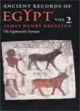 Ancient records of Egypt, historical documents from the earliest times to the Persian conquest. 2, 18th dynasty : collected, edited and translated by James Henry Breasted
