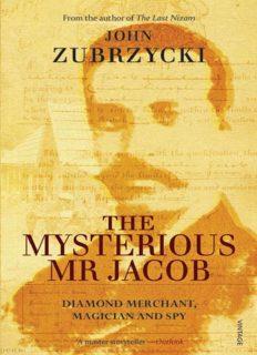 Mysterious Mr Jacob: Diamond Merchant, Magician and Spy