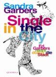 Single in the City - Frl. Garbers rennt durch die Stadt