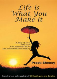 Life is What You Make it: A Story of Love, Hope and How Determination Can Overcome Even Destiny