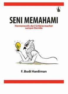 Seni Memahami: Hermeneutik dari Schleiermacher sampai Derrida