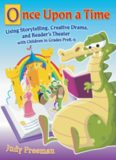 Once Upon a Time: Using Storytelling, Creative Drama, and Reader's Theater with Children in Grades