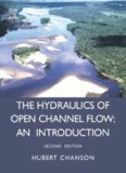 Hydraulics of Open Channel Flow: An Introduction - Basic Principles, Sediment Motion, Hydraulic Modeling, Design of Hydraulic Structures