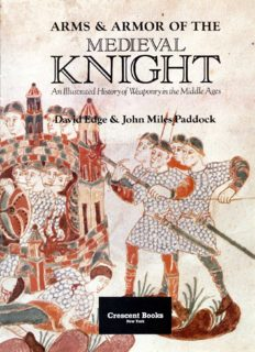 Arms & Armor of the Medieval Knight: An Illustrated History of Weaponry in the Middle Ages