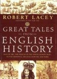 Great Tales From English History: Joan of Arc, the Princes in the Tower, Bloody Mary, Oliver Cromwell, Sir Isaac Newton, and More