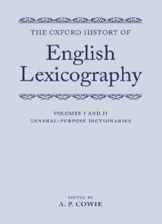 The Oxford History of English Lexicography: Volume I: General-Purpose Dictionaries; Volume II: Specialized Dictionaries Two-volume set (Two Volume Set)