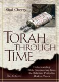 Torah Through Time: Understanding Bible Commentary from the Rabbinic Period to Modern Times