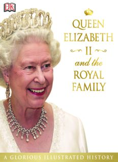 Queen Elizabeth II and the Royal Family : a glorious illustrated history