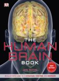 The Human Brain Book: An Illustrated Guide to Its Structure, Function, and Disorders