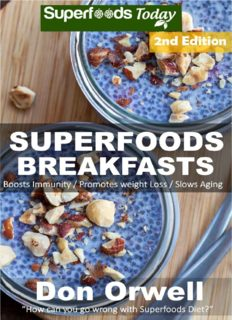 Superfoods Breakfasts: Over 50 Quick & Easy Cooking, Antioxidants & Phytochemicals, Whole Foods Diets, Gluten Free Cooking, Breakfast Cooking, Heart Healthy ... plan-weight loss plan for women Book 72)