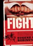 Fight: Everything You Ever Wanted to Know About Ass-Kicking but Were Afraid You'd Get Your Ass